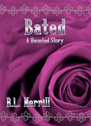 Bated: A Haunted Story Volume One