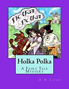 Holka Polka: A Fairy Tale Mystery from the Land of Oz
