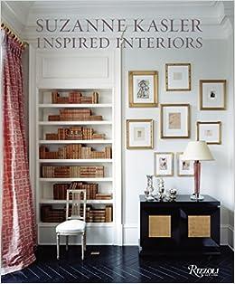 Attractive Suzanne Kasler: Inspired Interiors: Suzanne Kasler, Christine Pittel:  9780847832200: Amazon.com: Books