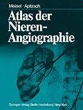 Atlas der Nierenangiographie, P. Meiisel, D.E. Apitzsch, 354008486X