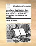Aventures du Chevalier des Grieux et de Manon Lescaut Par Mr de *** Auteur des Memoires D'un Homme de Qualité, Abbe Prevost, 1170793185