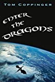 Enter the Dragons by Mr Tom Coppinger (2013-03-20)