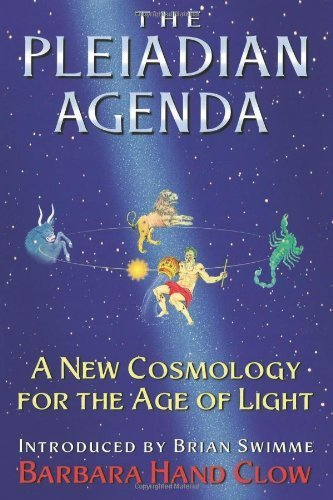 The Pleiadian Agenda: A New Cosmology for the Age of Light by Barbara Hand Clow (Pleiadian Agenda)