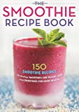 The Smoothie Recipe Book, Rockridge University Press, 1623151015