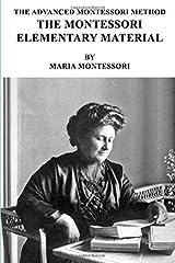 The Advanced Montessori Method - The Montessori Elementary Material Paperback