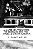 A Ghost Hunter's Guide to the Most Haunted Hotels & Inns in America (Volume 3)