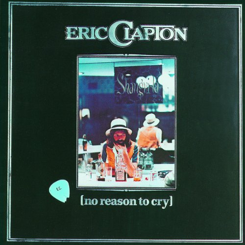 Eric Clapton - No Reason To Cry [remastered] - Zortam Music