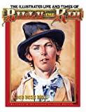 The Illustrated Life and Times of Billy the Kid, Bob B. Bell, 0964334348