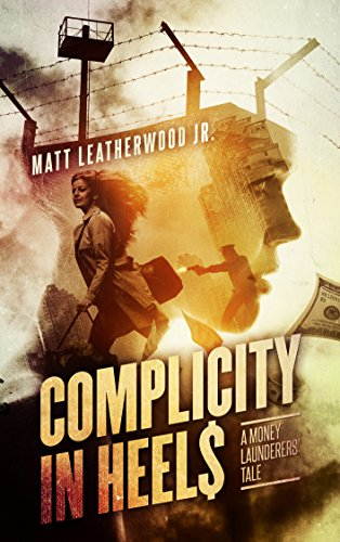 Complicity in Heels: A Money Launderers' Tale (The Nikki Frank Collection Book 1)
