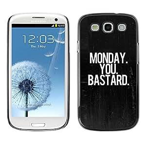 YiPhone /// Prima de resorte delgada de la cubierta del caso de Shell Armor - Monday Dark Black Text Office Work - Samsung Galaxy S3 I9300