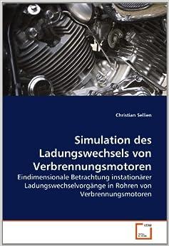 Simulation des Ladungswechsels von Verbrennungsmotoren: Eindimensionale Betrachtung instationärer Ladungswechselvorgänge in Rohren von Verbrennungsmotoren
