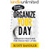 Organize Your Day: Advanced Strategies For Stress-Free Living (organize ... organization, procrastination, stress free, Time Management,  Stress Management Techniques)