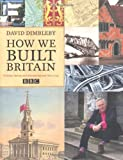 How We Built Britain, David Dimbleby, 074759287X