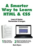 A Smarter Way to Learn HTML & CSS: Learn it faster. Remember it