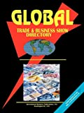 Global Trade and Business Show Directory, Ibp Usa, 0739767135