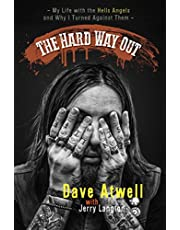 The Hard Way Out: My Life with the Hells Angels and Why I Turned Against Them