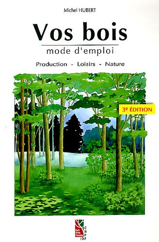 Vos bois mode demploi : Production, loisirs, nature: Amazon.es: Hubert, Michel: Libros en idiomas extranjeros