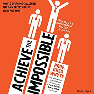 Achieve the Impossible Audiobook