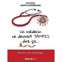 Un médecin ne devrait jamais dire ça... (French Edition)