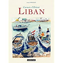 Carnets d'Orient - Liban (CASTERMAN : Univers d'auteurs) (French Edition)