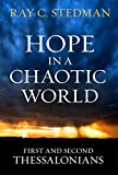 Hope in a Chaotic World: First and Second Thessalonians