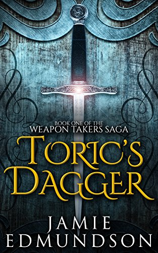 (Toric's Dagger: Book One of The Weapon Takers Saga)