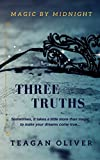 THREE TRUTHS: Magic at Midnight