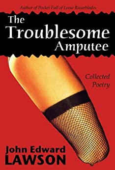 The Troublesome Amputee: Scarred Edition by [Lawson, John Edward]