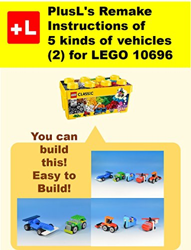 Plusls Remake Instructions Of 5 Kinds Of Vehicles 2 For Lego