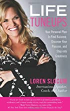Life Tuneups: Your Personal Plan to Find Balance, Discover Your Passion, and Step into Greatness