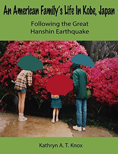 An American Family's Life in Kobe, Japan Following the Great Hanshin Earthquake (English Edition)