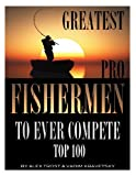 Greatest Pro Fishermen to Ever Compete: Top 100, Alex Trost and Vadim Kravetsky, 1492119962