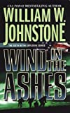 Wind in the Ashes, William W. Johnstone, 078601962X