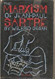 The Marxism of Jean-Paul Sartre, W. Desan, 084461971X