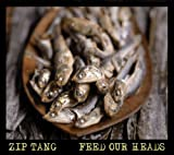 Feed Our Heads by Zip Tang (2012-08-03)