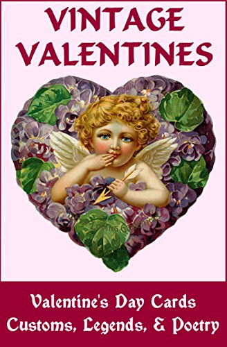VINTAGE VALENTINES: Valentine's Day Cards, Customs, Legends & Poetry (Vintage ()