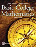 Basic College Mathematics, John Tobey and Jeffrey Slater, 0131490575