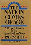 The Nation Comes of Age: A People's History of the Ante-Bellum Years