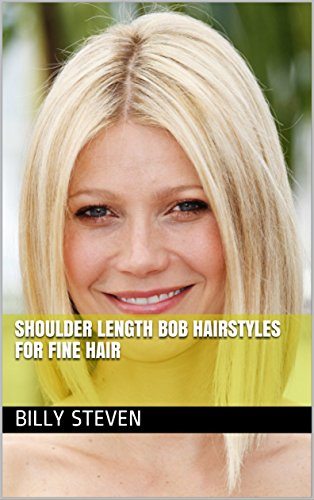 Shoulder Length Bob Hairstyles For Fine Hair Kindle Edition By