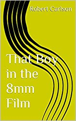 That Boy in the 8mm Film