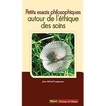 Petits essais philosophiques: Autour de l'éthique des soins (PRINTEMPS DE L') (French Edition)