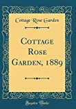 Amazon / Forgotten Books: Cottage Rose Garden, 1889 Classic Reprint (Cottage Rose Garden)