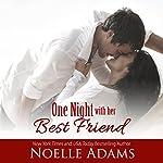 One Night with Her Best Friend | Noelle Adams