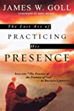 The Lost Art of Practicing His Presence, James W. Goll, 0768423228
