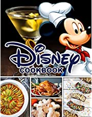 Disney Cookbook: A New Way For You To Enjoy Relaxing Weekends And Free Time With Your Children