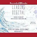 Leading Digital: Turning Technology Into Business Transformation | George Westerman,Didier Bonnet,Andrew McAfee