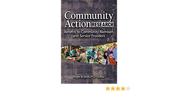 Community Action Research: Benefits to Community Members and Service Providers