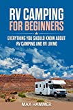 Search : RV Camping for Beginners: Everything You Should Know about RV Camping and RV Living