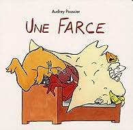 Une farce par Audrey Poussier