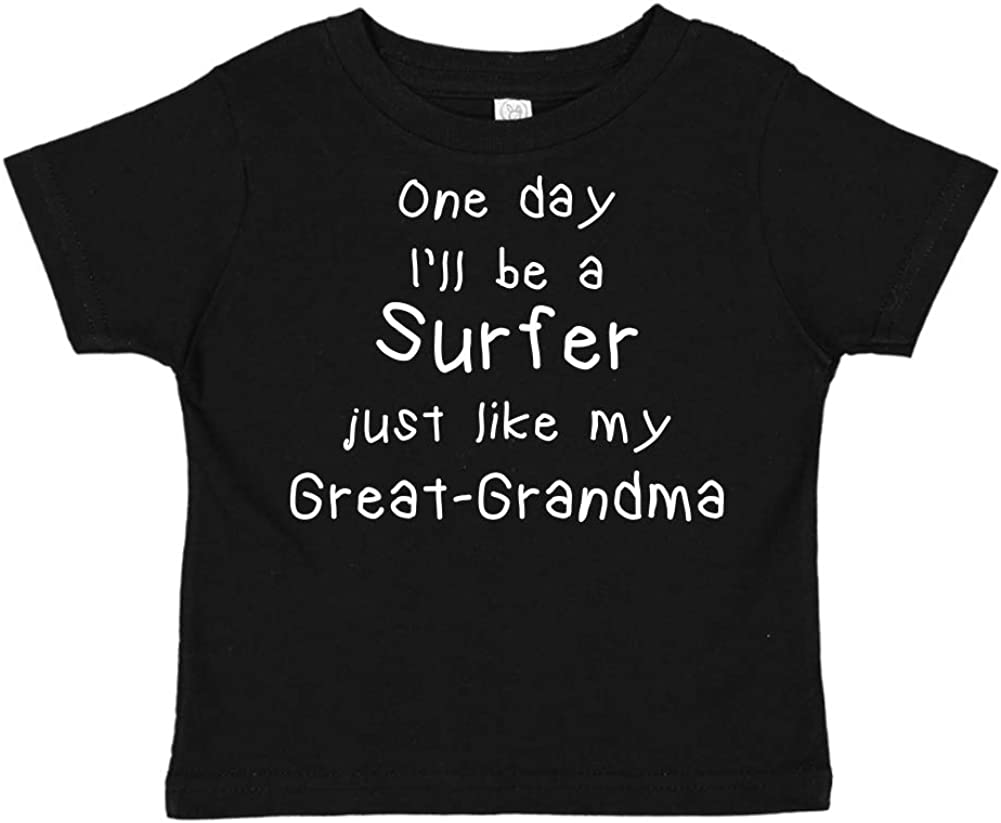 One Day Ill Be A Surfer Just Like My Great-Grandma Toddler//Kids Short Sleeve T-Shirt